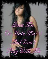 Gruppenavatar von >...Love me or hate me....but don´t play with me!...