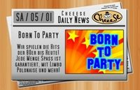 Born To Party@Cheeese