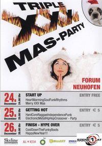 Triple XXX-Mas-Party@Forum-Neuhofen