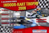 3 Salzburger Indoor Kart Trophy 2008 - Vorlauftag 3