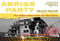 Abriss Party - der letze Event...@Club Tunnel