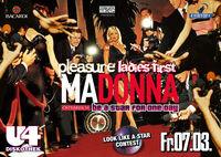 """Ladies First"" Madonna Pleasure Special@U4"