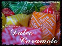 .~•♥•~.me gustaría ser un caramelo, qué ilusión tan loca, besar tus labios y derretirme en tu boca!.~•♥•~.