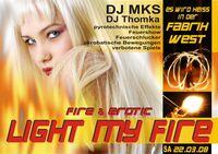 Light my Fire@Fabrik West