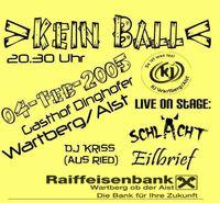 Kein Ball - Veranstaltung der KJ Wartberg/Aist@Gh. Dinghofer