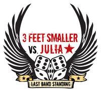 LAST BAND STANDING - 3 Feet Smaller VS. Julia