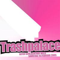 Trash Palace@Alter Schl8hof Wels