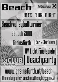 Beach into the night@Beachvolleyballplatz Greinsfurth (hinterm Feuerwehrhaus)