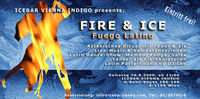 Fire & Ice - Fuego Latino