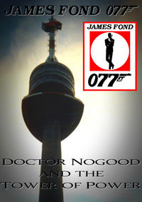 James Fond 077: Doctor Nogood and the Tower of Power@Altes Stadttheater Grein
