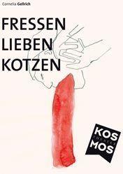 Fressen Lieben Kotzen@Theater Kosmos