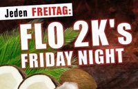 FLO 2ks Friday Night@Bollwerk