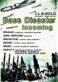 Bass Disaster ... incoming@[kwadra:t]