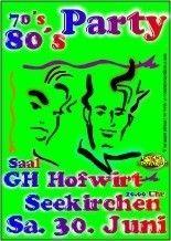 70er 80er Party@Saal GH Hofwirt