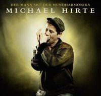 Der Mann mit der Mundharmonika --> MICHAEL HIRTE