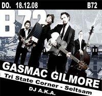 Gasmac Gilmore LIVE@B72