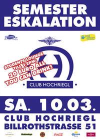 Semester Eskalation@Club Hochriegl
