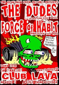 The Dudes vs. Force of Habit@Club Lava
