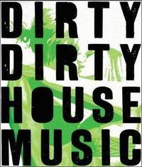Gruppenavatar von Dirty Dirty House Music