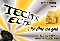 Techno Echo for Silver and Gold@Pfarrkeller