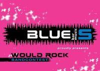 Would Rock Bandcontest@Blues Pub