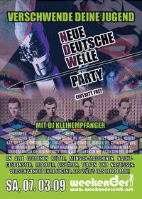 Verschwende Deine Jugend! / Neue Deutsche Welle Party@Weekender Club