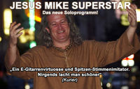 Jesus Mike Superstar@Volksheim Schwertberg