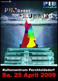 Pib's Next Top Clubbing@Kulturzentrum Perchtoldsdorf