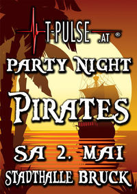 T-Pulse presents PIRATES@Stadthalle Bruck/Leitha