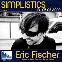 Simplistics w/ Eric Fischer@Tube