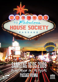 HOUSE SOCIETY - Las Vegas@Babenberger Passage
