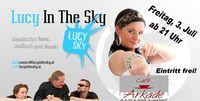Lucy in the Sky@Café Arkade