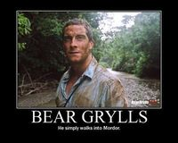 Gruppenavatar von Bear Grylls, He simply walks into Mordor