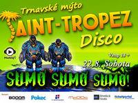Sumo Sumo Sumo!@Disco Saint Tropez