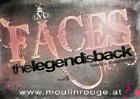 Faces - The Legend is Back@Moulin Rouge
