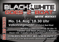 Black&White Bootsparty@Ried/I - Passau (BOOT)