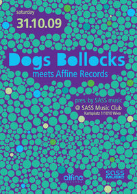 Dogs Bollocks meets Affine Records@SASS