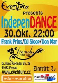 Independance - Mit Dj Sloop, Frank Prins & Don Mar@Trendy Dance Club