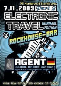Electronic Travel, Part 2, Minimal Edition@Rockhouse-Bar