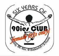 6 Jahre (Viennas First) 90ies Club @Badeschiff