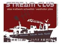Stream Club - 2 days opening party@Kraftwerk Schwellöd