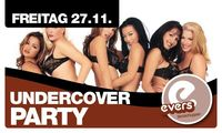 Undercover Party@Evers