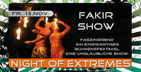 Night of Extremes - Fakir Show@Spessart