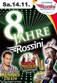 8 Jahre Rossini@Rossini