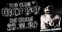 Techno is it@Sub Club