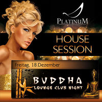House Session – Buddha@Platinum