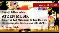 Live: ATZEN MUSIK - Smoky & Kid Millenium ft. Evil Hectorr