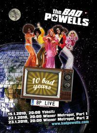 The Bad Powells Live - 10 Bad Years!@Wiener Metropol