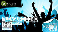 Pleasure Dome @V Club