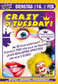 Crazy Tuesday@Bollwerk